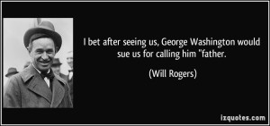 Will Rogers ---Washington quote